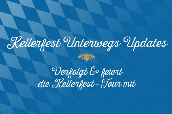 Kellerfest_unterwegs_Updates