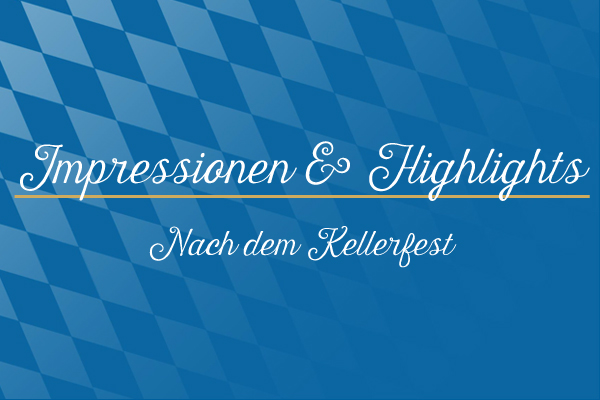 Impressionen_Highlights_Kellerferst_dahoam